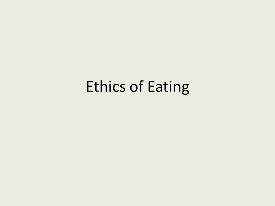 Ethics of Eating
