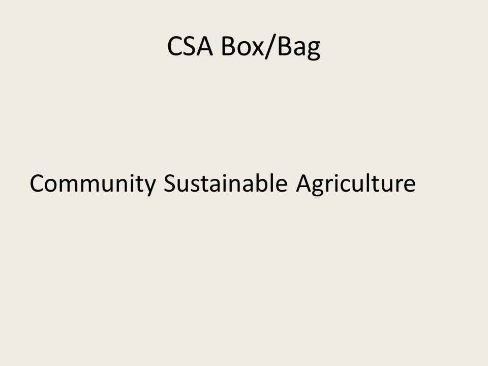 CSA Box/Bag Community Sustainable Agriculture