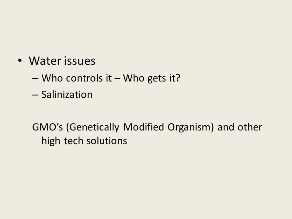 Water issues – Who controls it – Who gets it.