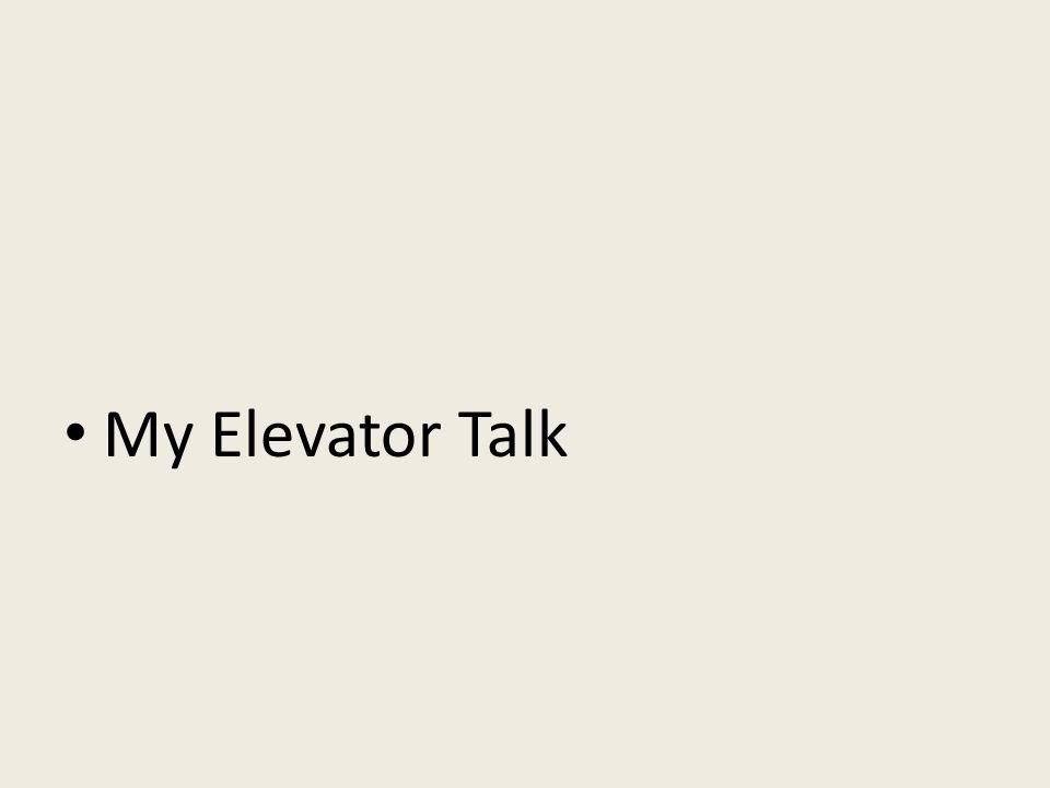 My Elevator Talk