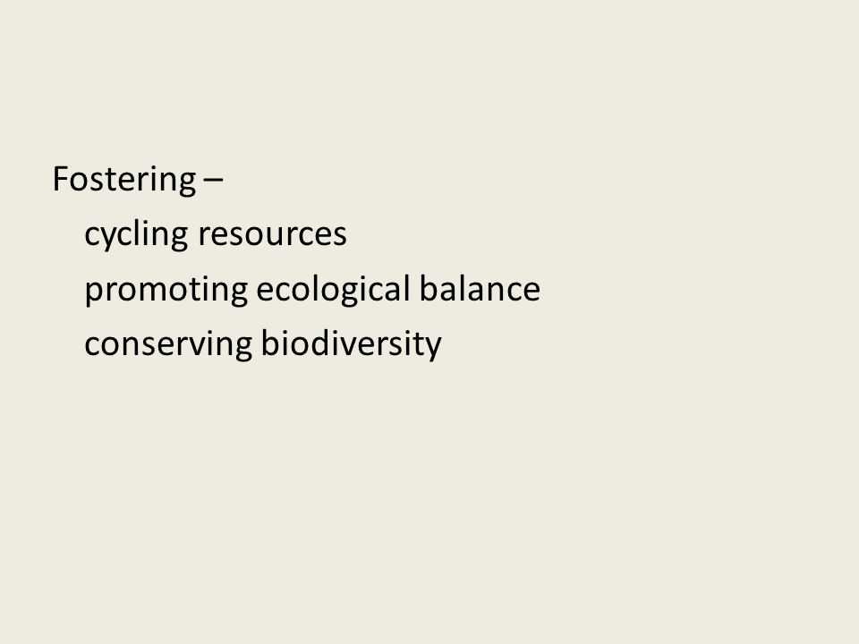 Fostering – cycling resources promoting ecological balance conserving biodiversity