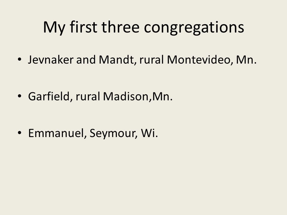 My first three congregations Jevnaker and Mandt, rural Montevideo, Mn.