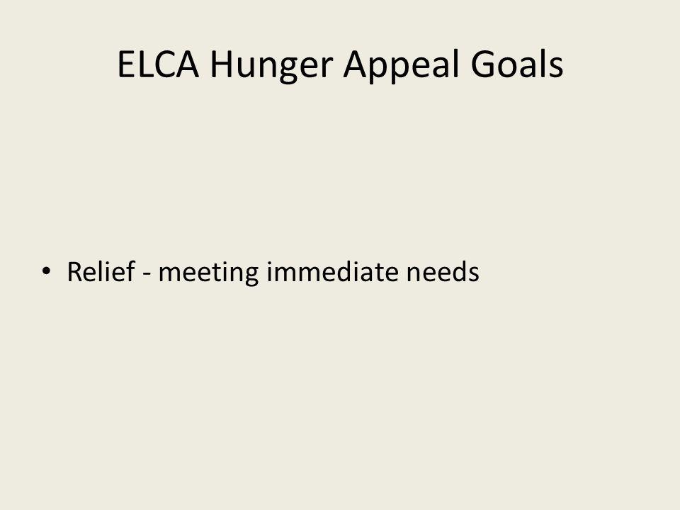 ELCA Hunger Appeal Goals Relief - meeting immediate needs