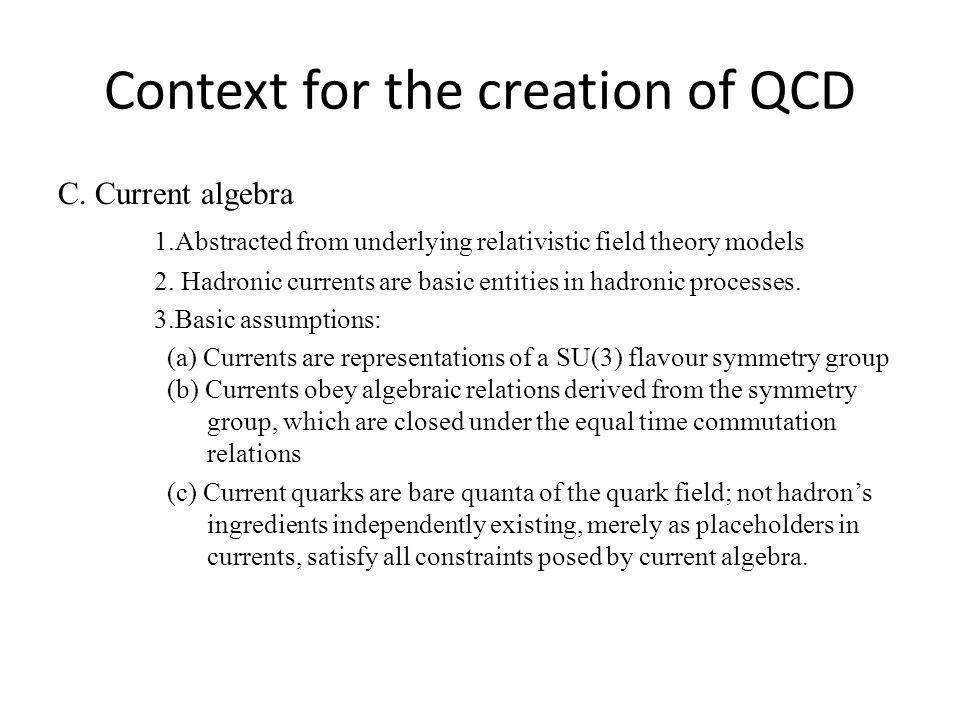 Context for the creation of QCD C.