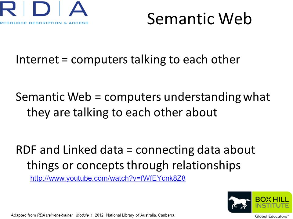 Semantic Web Adapted from RDA train-the-trainer.