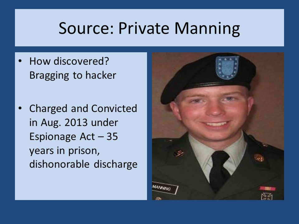Source: Private Manning How discovered. Bragging to hacker Charged and Convicted in Aug.