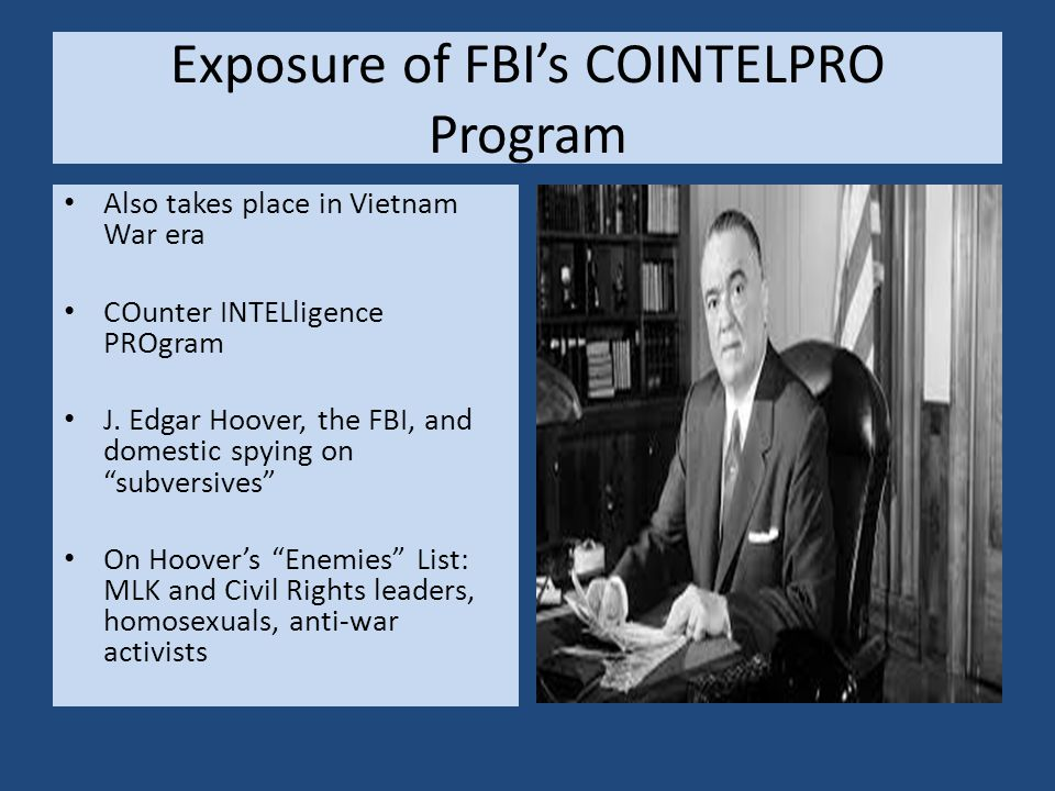 Exposure of FBI's COINTELPRO Program Also takes place in Vietnam War era COunter INTELligence PROgram J.