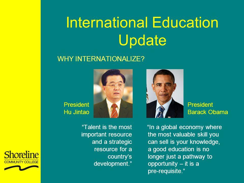 International Education Update WHY INTERNATIONALIZE.