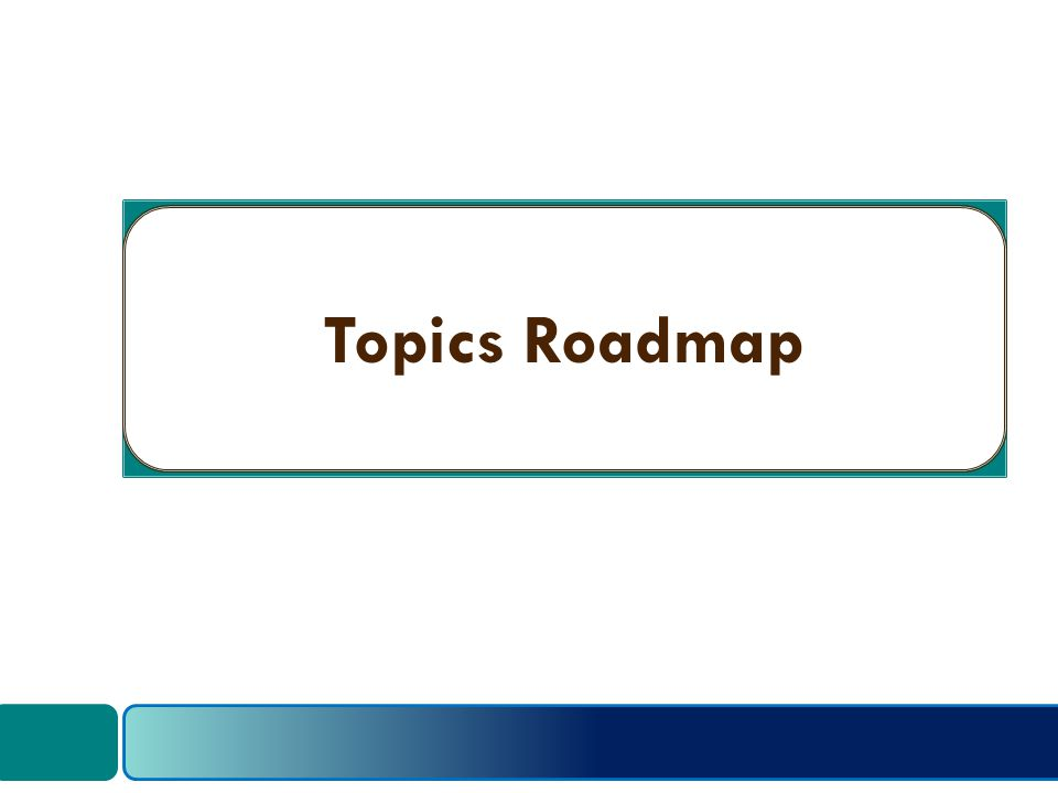 Topics Roadmap