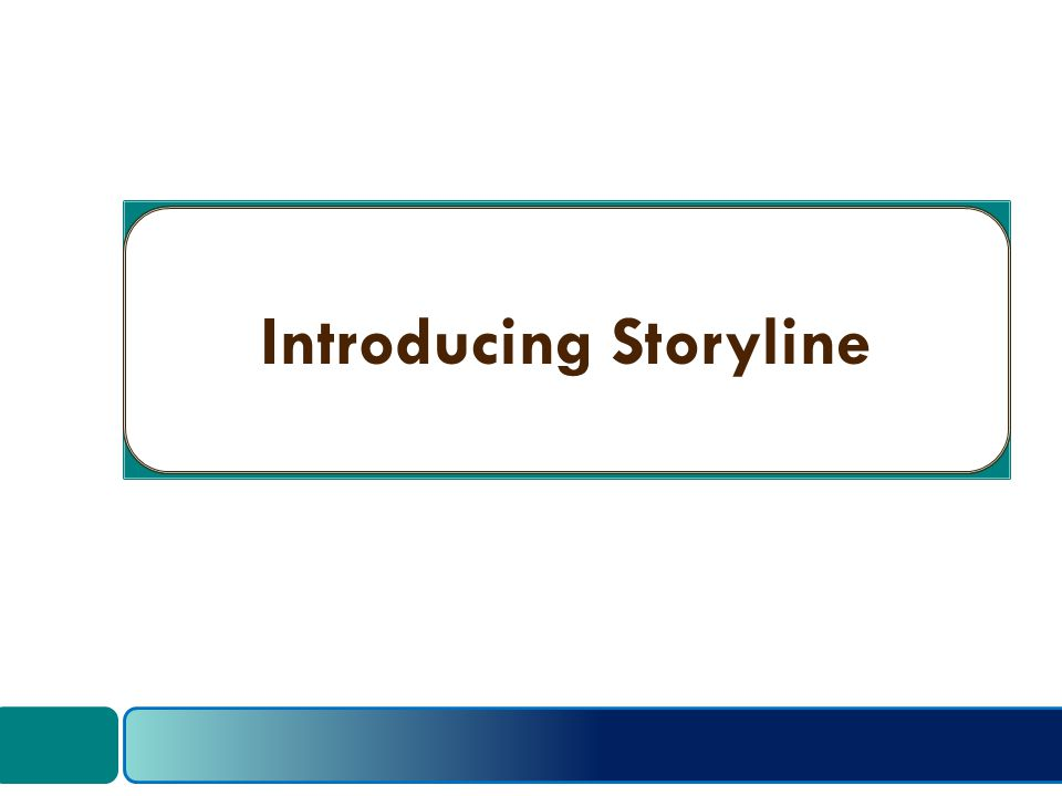 Introducing Storyline