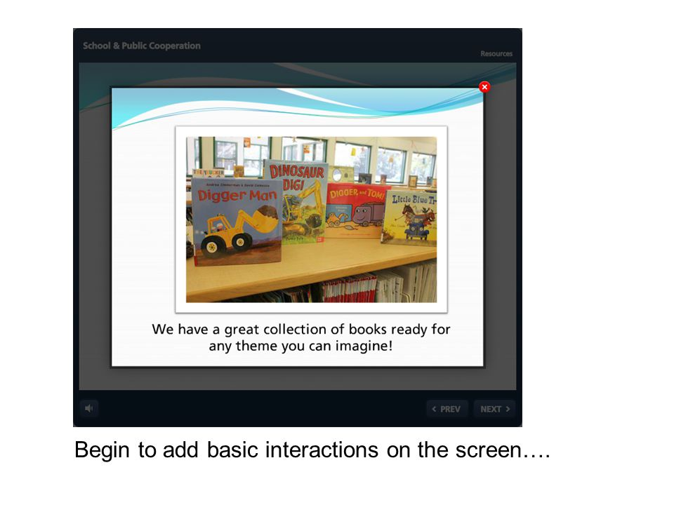 Begin to add basic interactions on the screen….