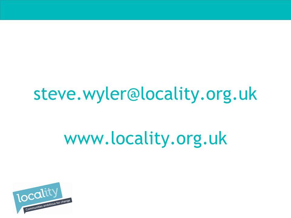steve.wyler@locality.org.uk www.locality.org.uk