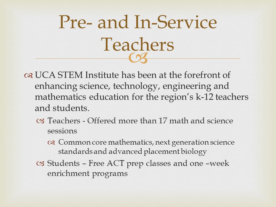   UCA STEM Institute has been at the forefront of enhancing science, technology, engineering and mathematics education for the region's k-12 teachers and students.