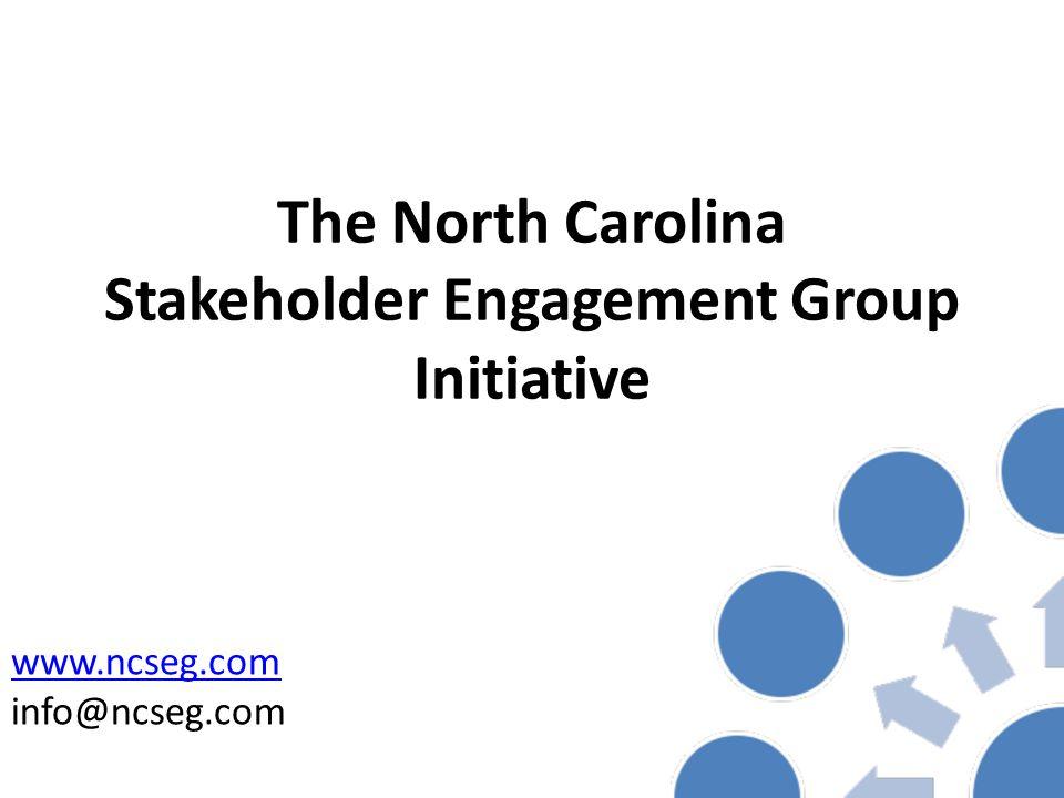 The North Carolina Stakeholder Engagement Group Initiative www.ncseg.com info@ncseg.com