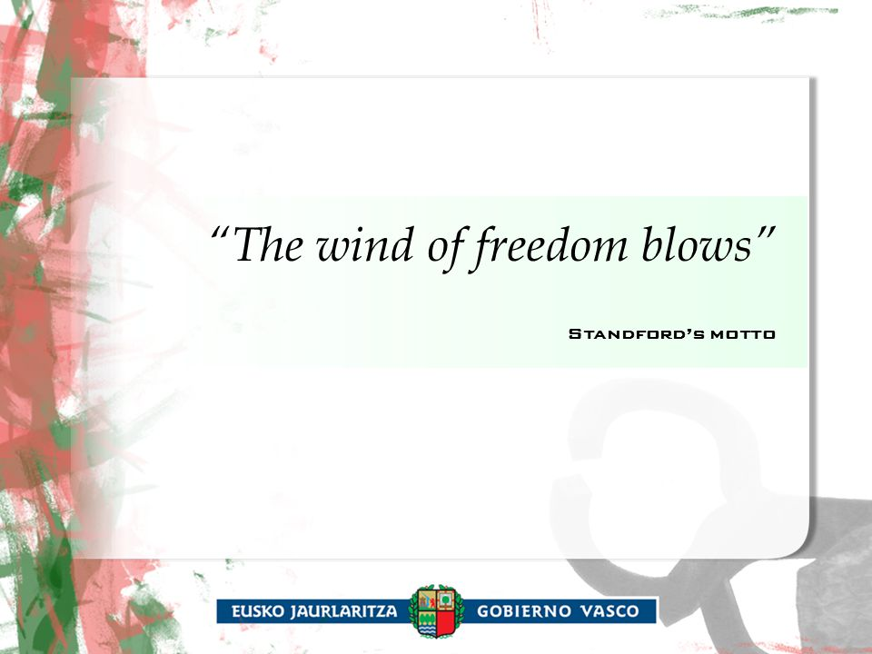The wind of freedom blows Standford's motto