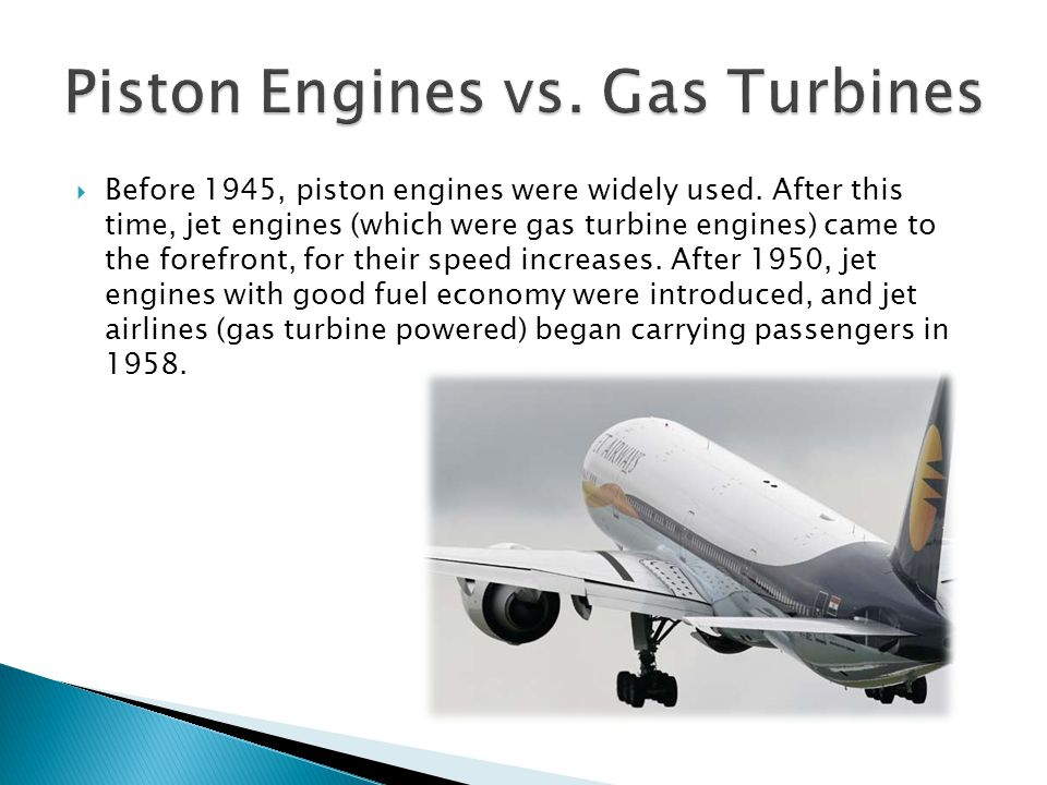  In jet engines today, energy is added to the gas stream in the combustor, where air is mixed with fuel and ignited.