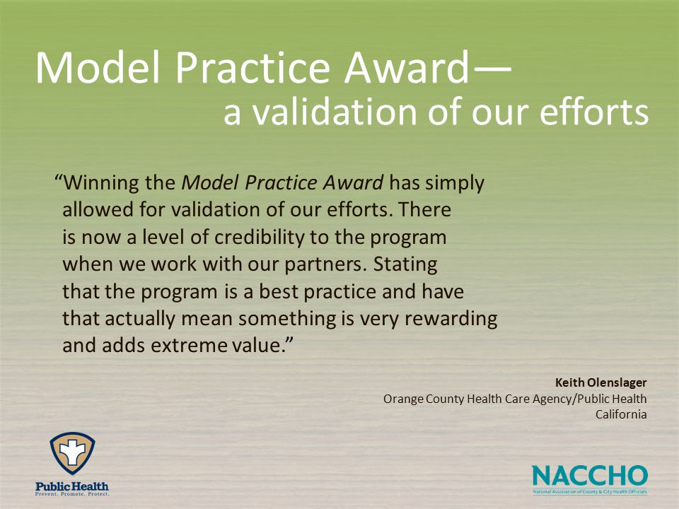 Winning the Model Practice Award has simply allowed for validation of our efforts.