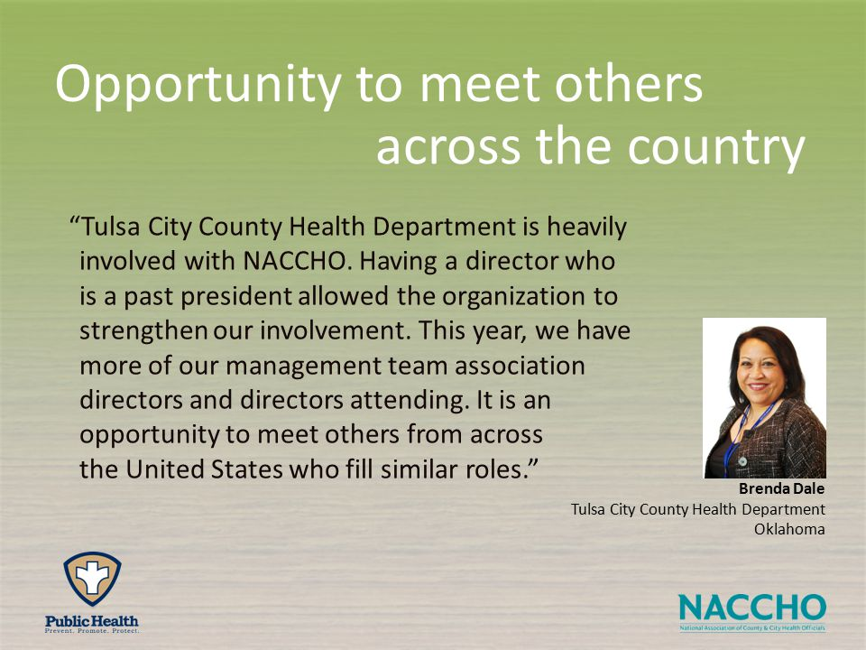 Brenda Dale Tulsa City County Health Department Oklahoma Tulsa City County Health Department is heavily involved with NACCHO.