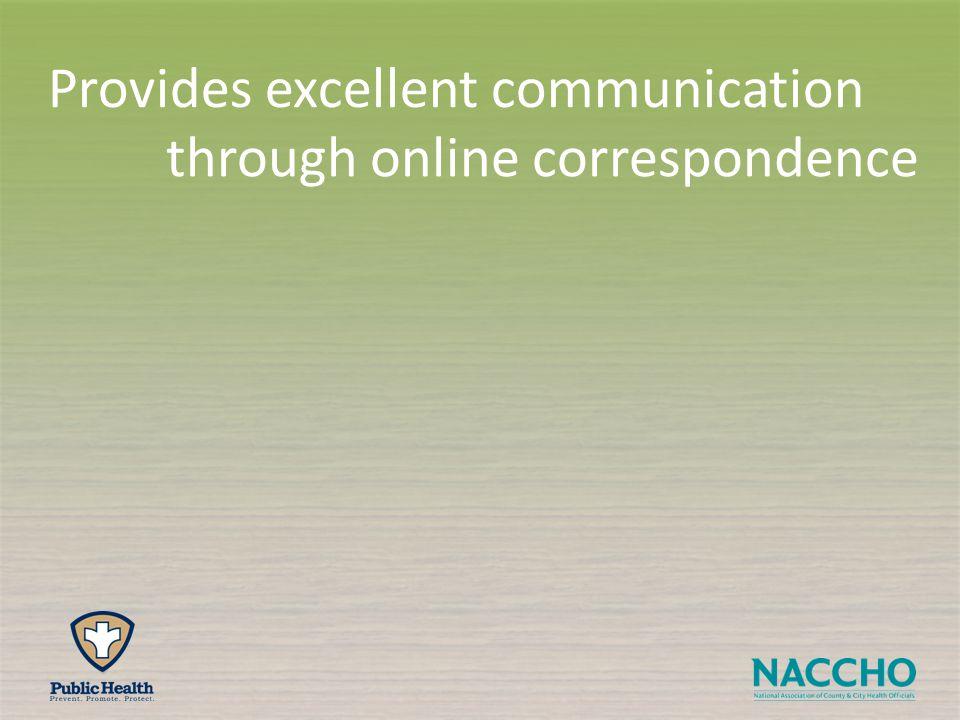 through online correspondence Provides excellent communication