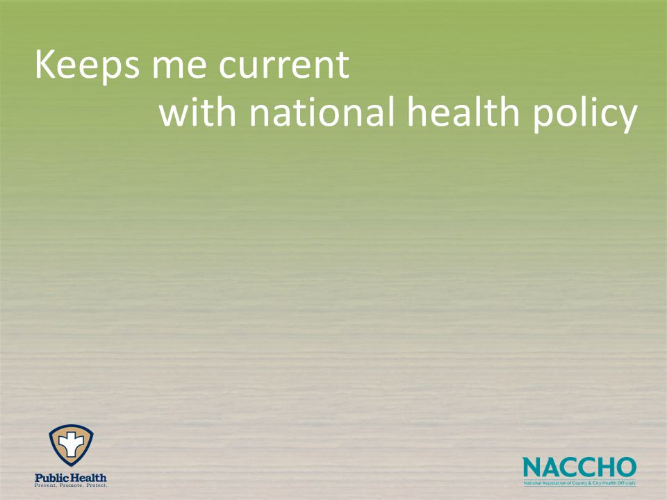 with national health policy Keeps me current