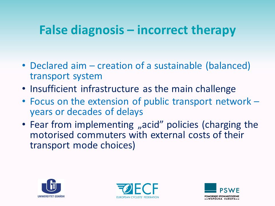 False diagnosis – incorrect therapy Declared aim – creation of a sustainable (balanced) transport system Insufficient infrastructure as the main chall