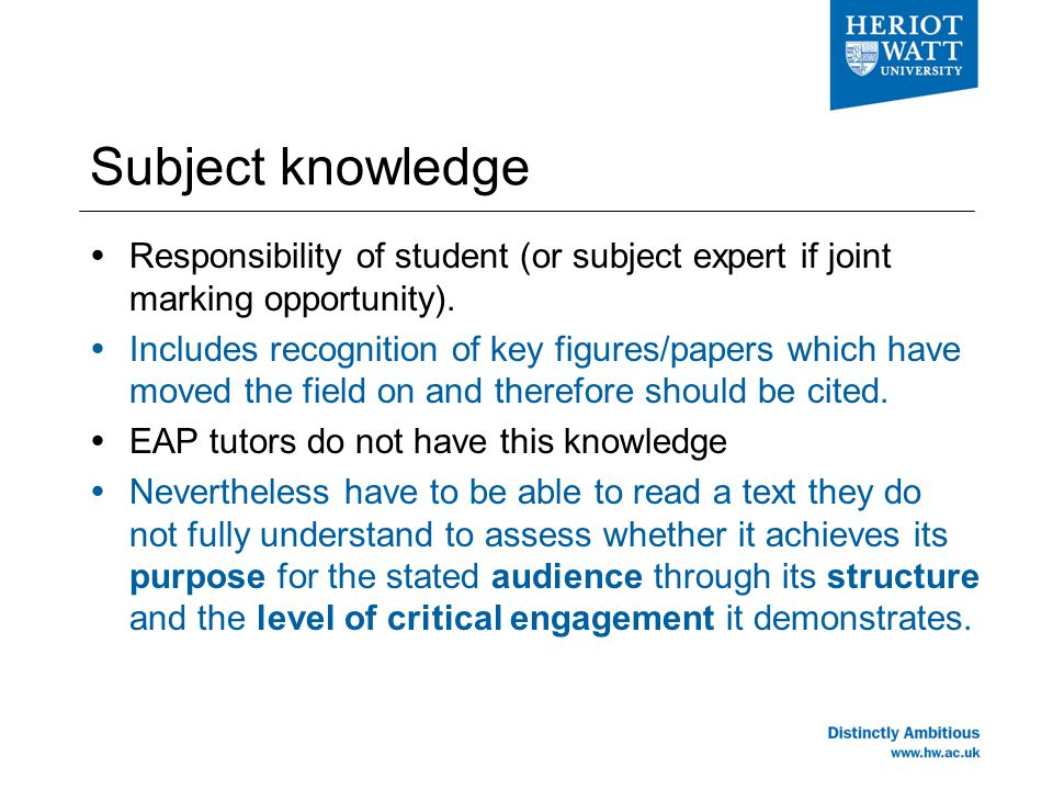 Subject knowledge  Responsibility of student (or subject expert if joint marking opportunity).