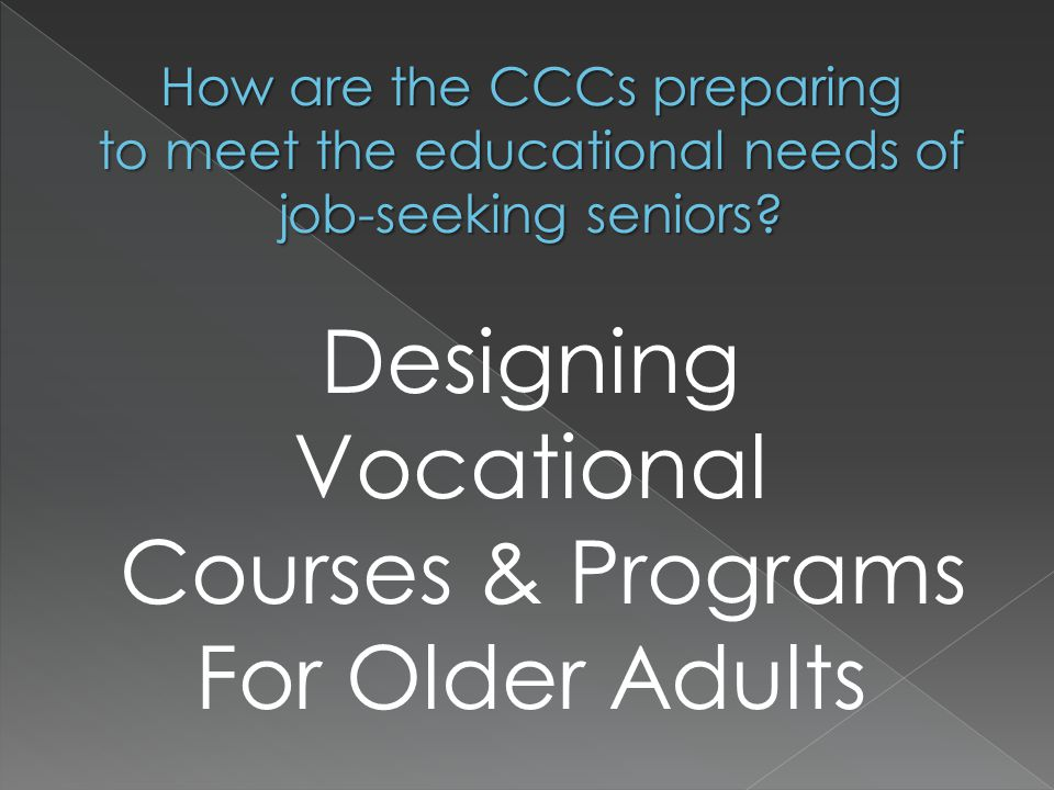 How are the CCCs preparing to meet the educational needs of job-seeking seniors.