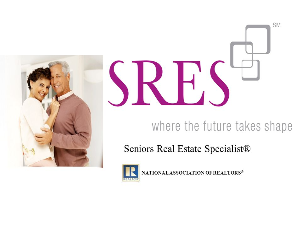 SRES ® stands for Seniors Real Estate Specialist.