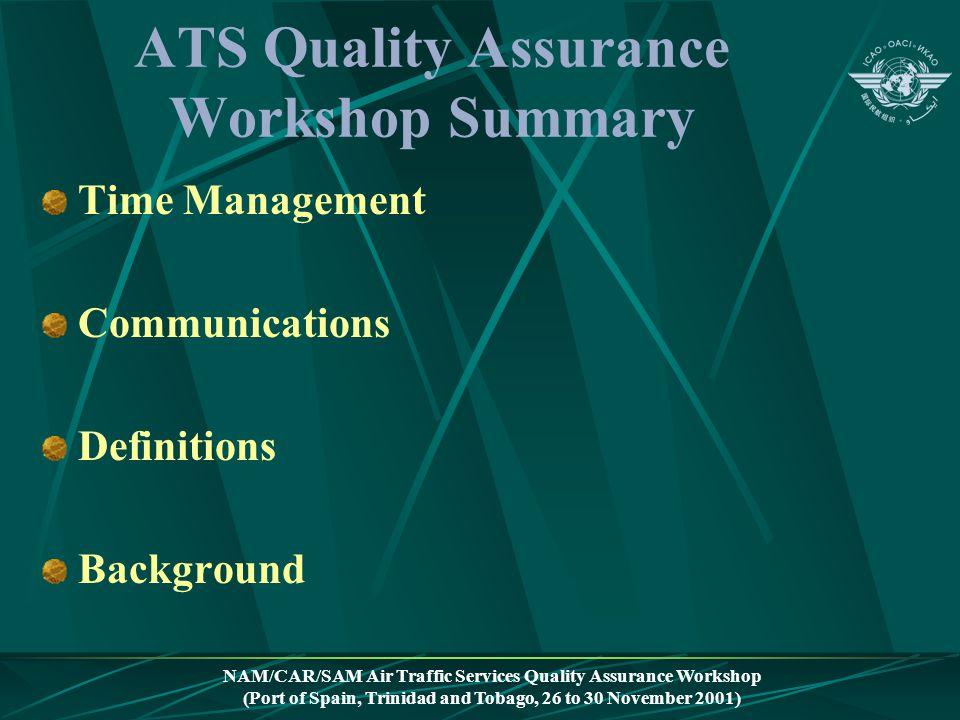 NAM/CAR/SAM Air Traffic Services Quality Assurance Workshop (Port of Spain, Trinidad and Tobago, 26 to 30 November 2001) ATS Quality Assurance Worksho
