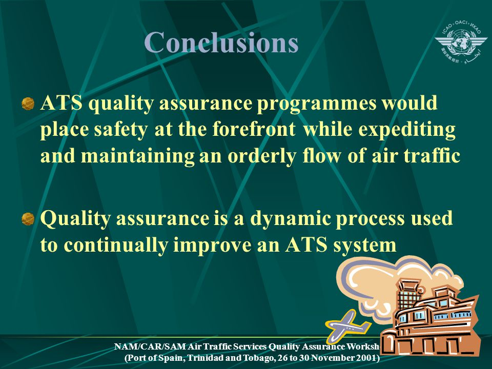NAM/CAR/SAM Air Traffic Services Quality Assurance Workshop (Port of Spain, Trinidad and Tobago, 26 to 30 November 2001) Conclusions ATS quality assur
