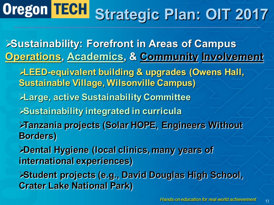 Strategic Plan: OIT 2017  Sustainability: Forefront in Areas of Campus Operations, Academics, & Community Involvement  LEED-equivalent building & up