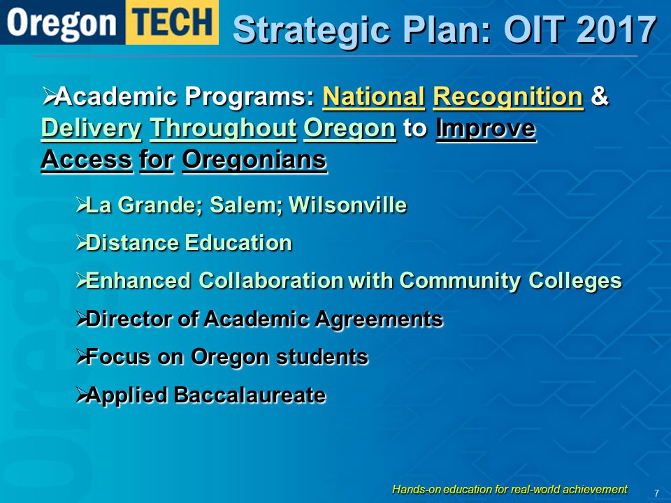 Strategic Plan: OIT 2017  Academic Programs: National Recognition & Delivery Throughout Oregon to Improve Access for Oregonians  La Grande; Salem; W