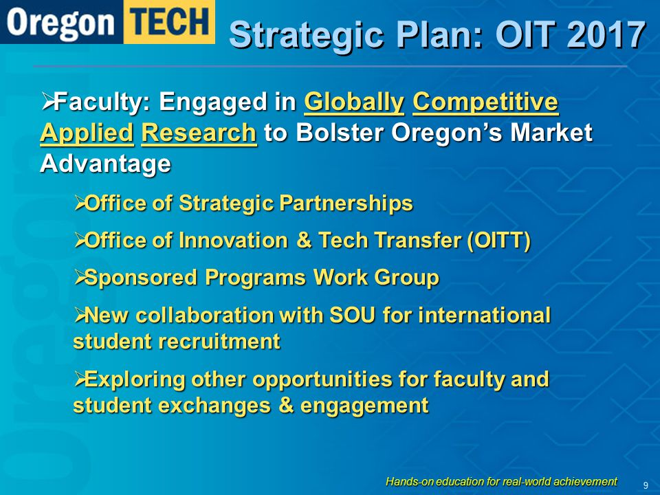Strategic Plan: OIT 2017  Faculty: Engaged in Globally Competitive Applied Research to Bolster Oregon's Market Advantage  Office of Strategic Partne