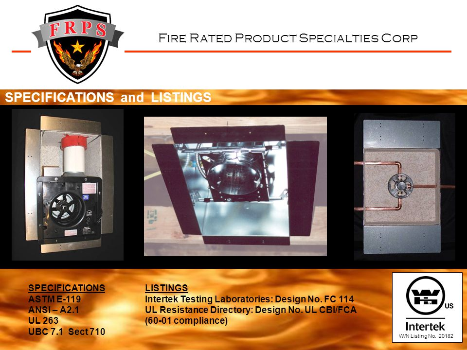 Fire Rated Product Specialties Corp SPECIFICATIONSLISTINGS ASTM E-119Intertek Testing Laboratories: Design No.