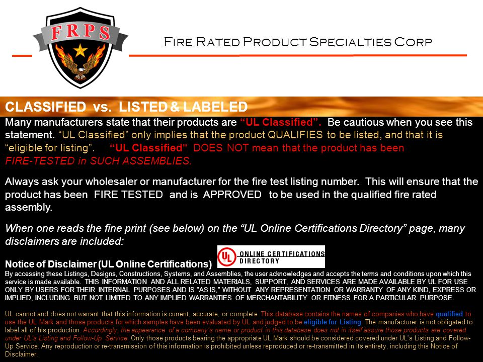 Fire Rated Product Specialties Corp Many manufacturers state that their products are UL Classified .
