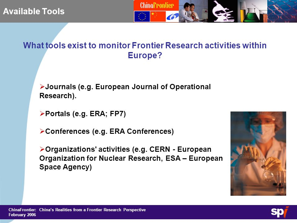 ChinaFrontier: China's Realities from a Frontier Research Perspective February 2006 Available Tools What tools exist to monitor Frontier Research activities within Europe.