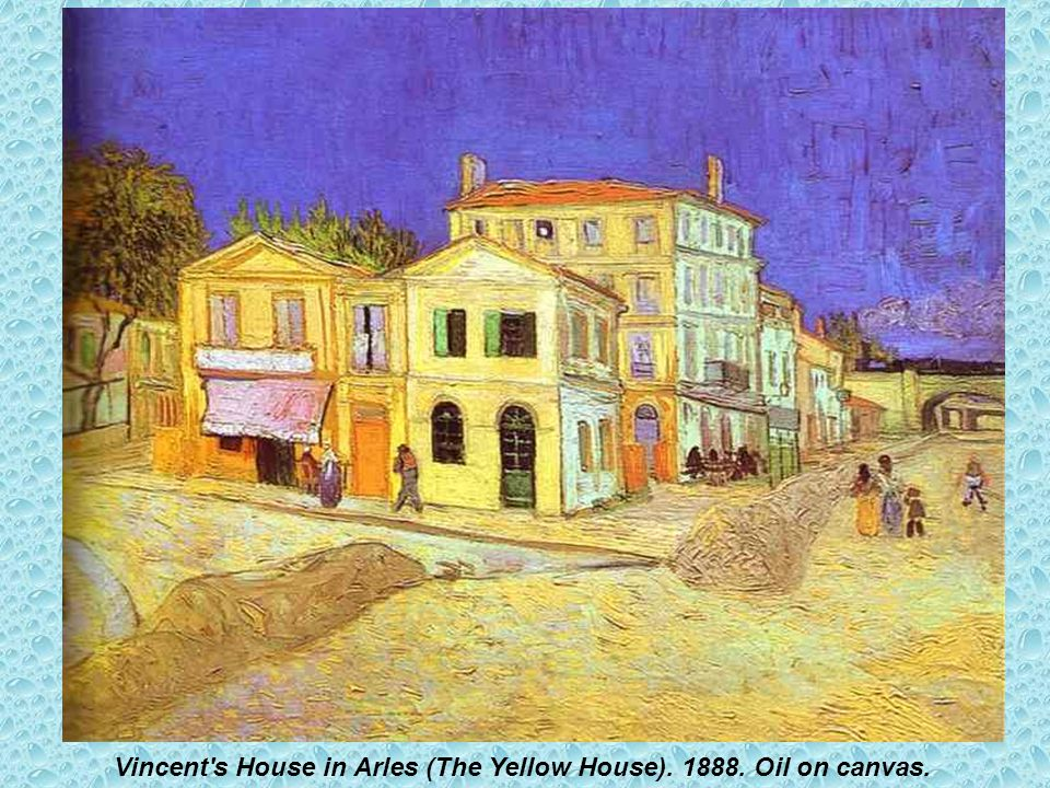 Vincent s House in Arles (The Yellow House). 1888. Oil on canvas.