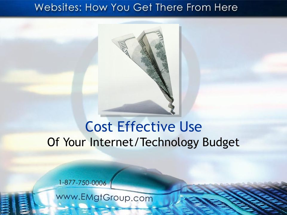Cost Effective Use Of Your Internet/Technology Budget