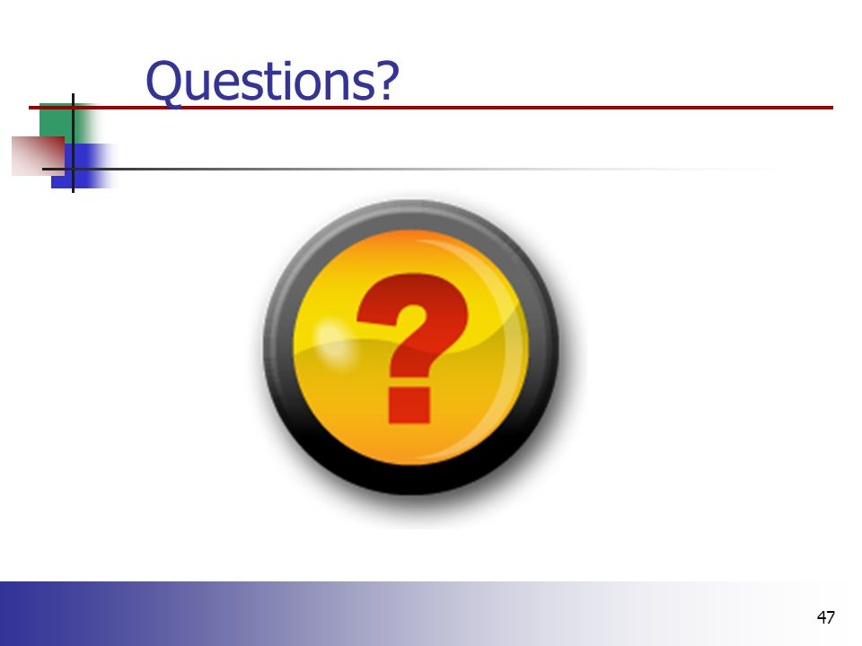 47 Questions