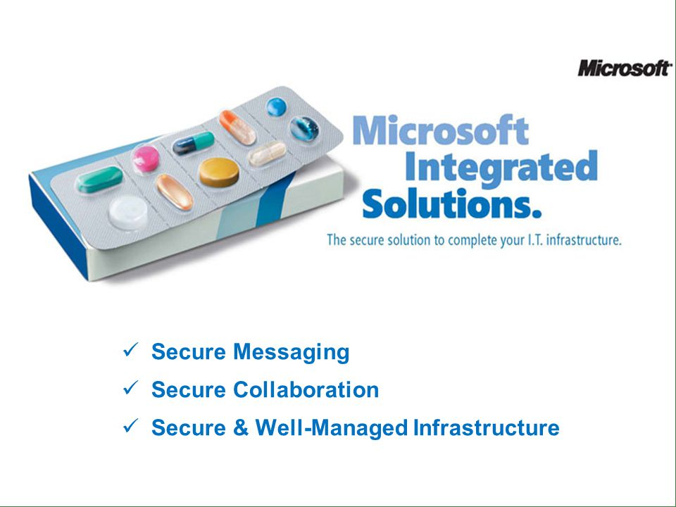 Secure Messaging Secure Collaboration Secure & Well-Managed Infrastructure