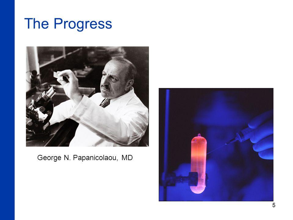 5 The Progress George N. Papanicolaou, MD