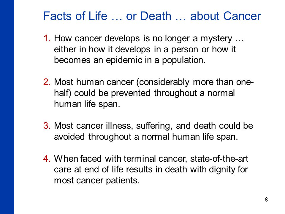 8  How cancer develops is no longer a mystery … either in how it develops in a person or how it becomes an epidemic in a population.