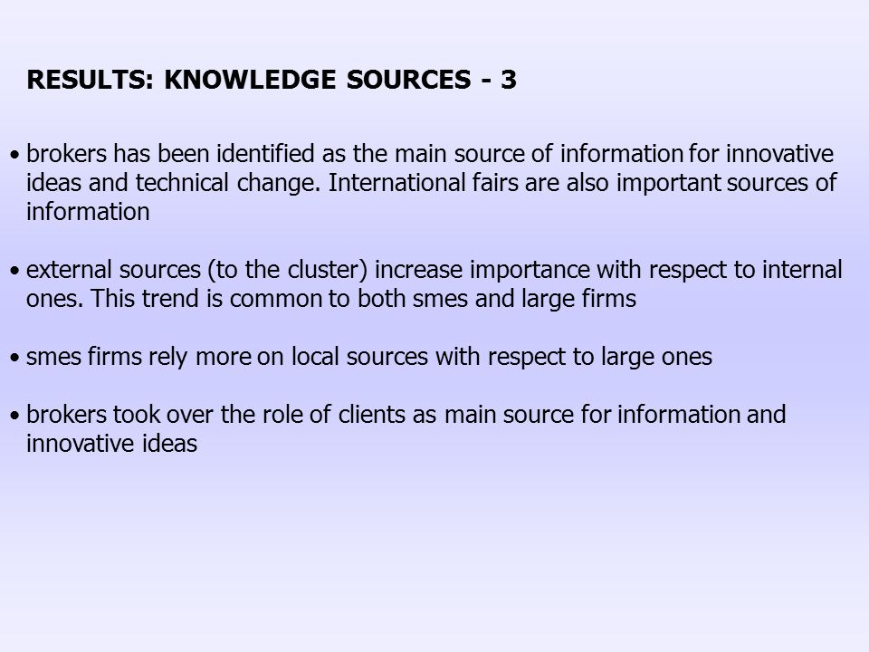 RESULTS: KNOWLEDGE SOURCES - 3 brokers has been identified as the main source of information for innovative ideas and technical change. International