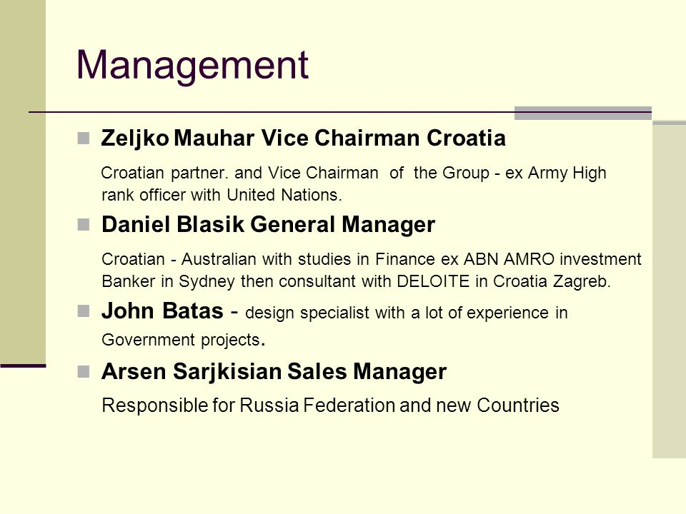 Management Zeljko Mauhar Vice Chairman Croatia Croatian partner.
