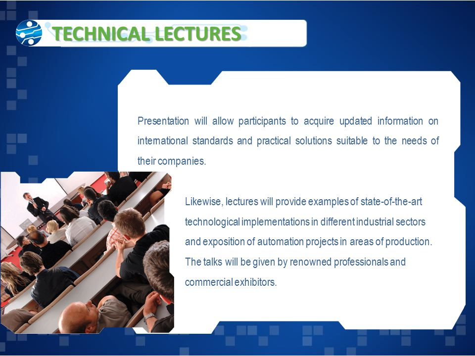 Presentation will allow participants to acquire updated information on international standards and practical solutions suitable to the needs of their companies.