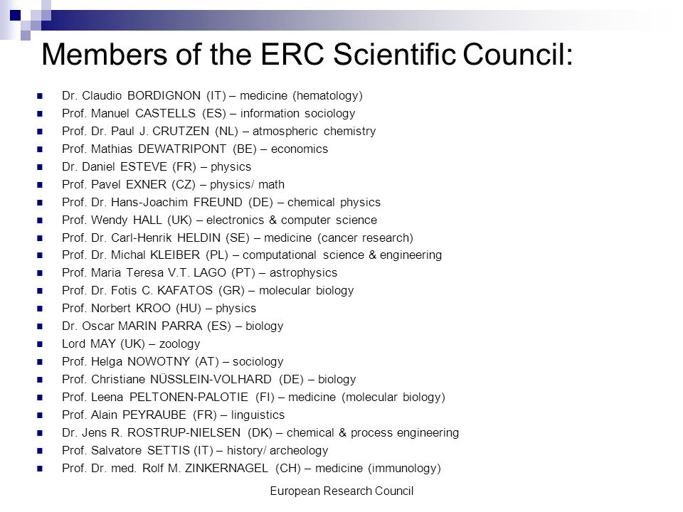 European Research Council Members of the ERC Scientific Council: Dr.