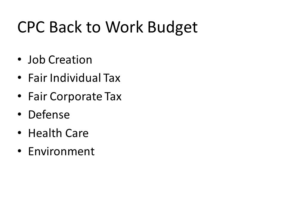 CPC Back to Work Budget Job Creation Fair Individual Tax Fair Corporate Tax Defense Health Care Environment