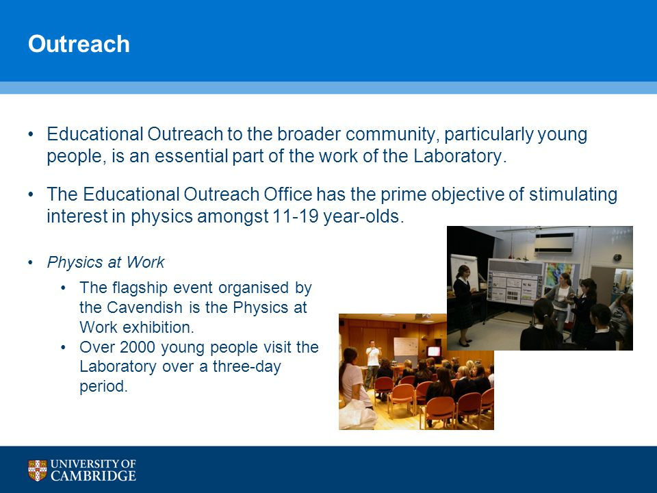 Outreach Educational Outreach to the broader community, particularly young people, is an essential part of the work of the Laboratory.