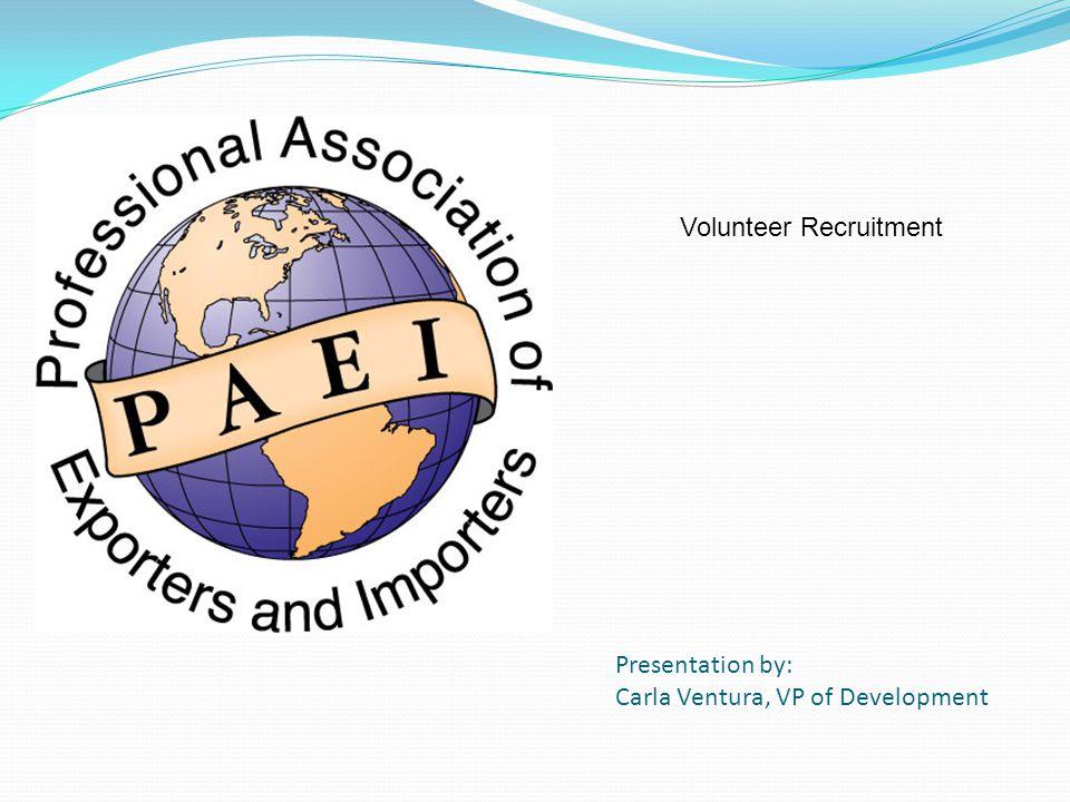 Presentation by: Carla Ventura, VP of Development Volunteer Recruitment