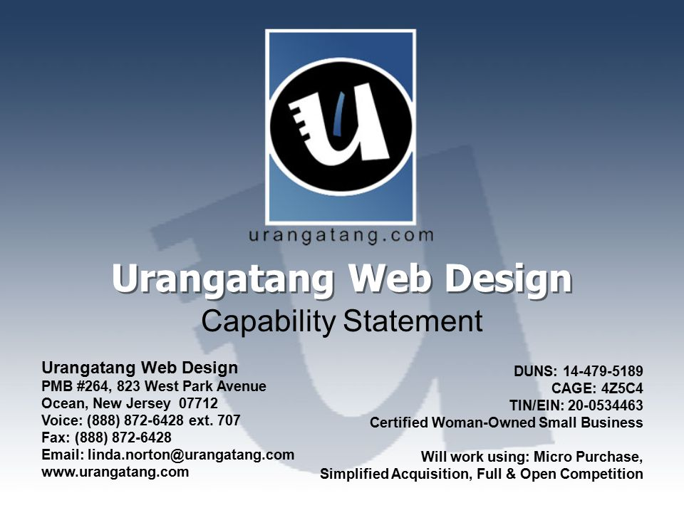 Urangatang Web Design Capability Statement DUNS: 14-479-5189 CAGE: 4Z5C4 TIN/EIN: 20-0534463 Certified Woman-Owned Small Business Will work using: Mic